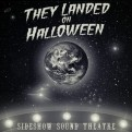 They Landed on Halloween - Sideshow Sound Theatre - Composed, Performed and Produced by William Dodson and Wendell Jones