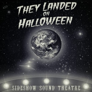 They Landed on Halloween Album Cover - Sideshow Sound Theatre - Composed, Performed and Produced by William Dodson and Wendell Jones