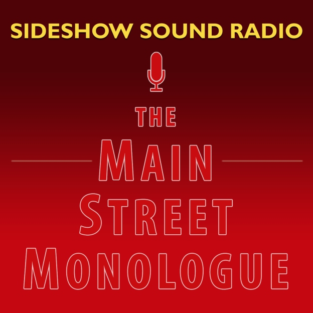 Sideshow Sound Radio The Main Street Monologue Title Card Artwork for our Disney Podcast